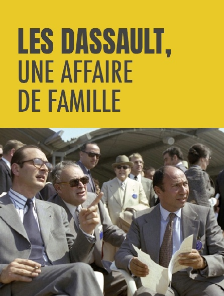 Les Dassault, une affaire de famille