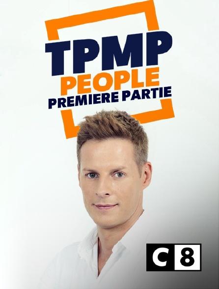C8 - TPMP people : première partie