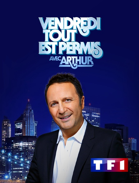 TF1 - Vendredi, tout est permis avec Arthur
