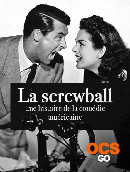 OCS Go - La screwball : une histoire de la comédie américaine