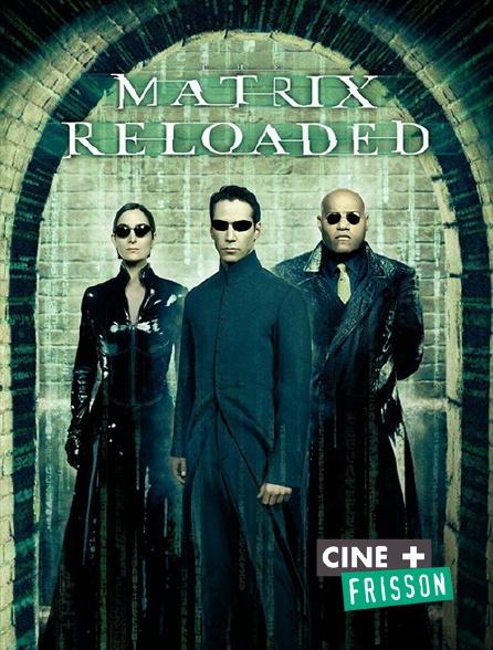 Ciné+ Frisson - Matrix Reloaded
