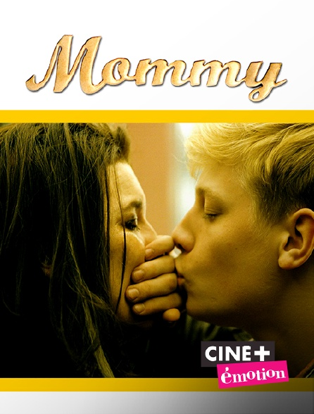 Ciné+ Emotion - Mommy