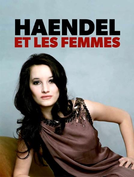 Haendel et les femmes