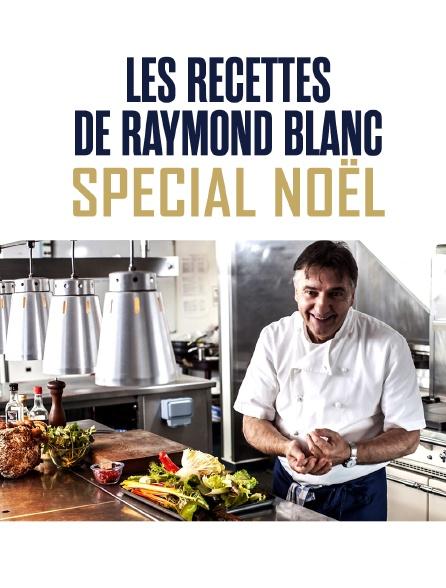 Les recettes de Raymond Blanc : Spécial Noël
