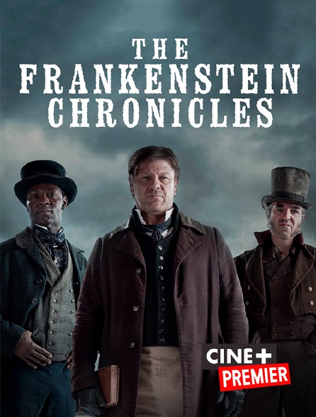 Ciné+ Premier - The Frankenstein Chronicles