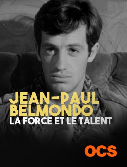 OCS - Jean-Paul Belmondo, la force et le talent