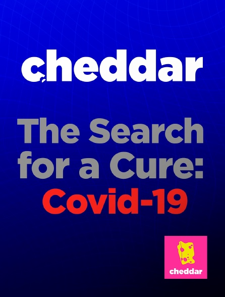Cheddar - The Search for a Cure: Covid-19