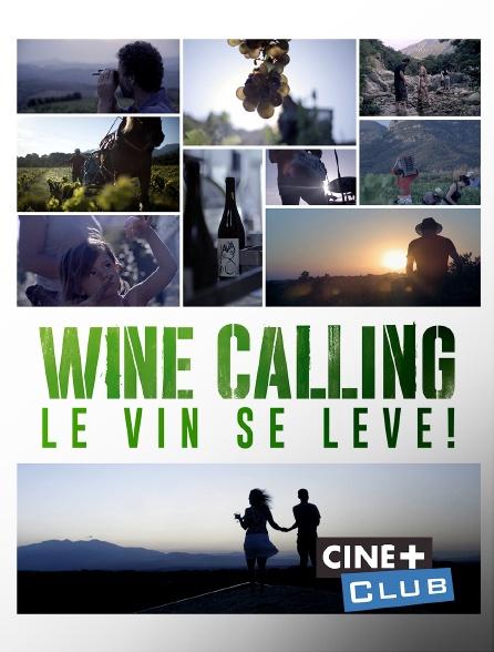 Ciné+ Club - Wine Calling : le vin se lève !
