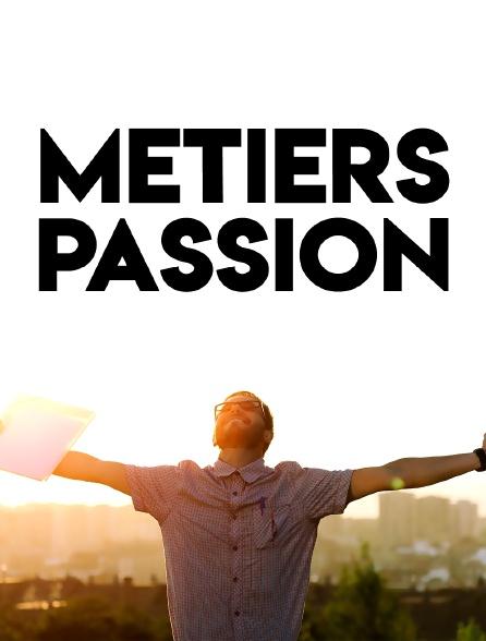 Métiers passion