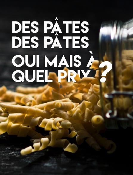 Des pâtes, des pâtes, oui mais à quel prix ?