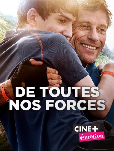 Ciné+ Emotion - De toutes nos forces