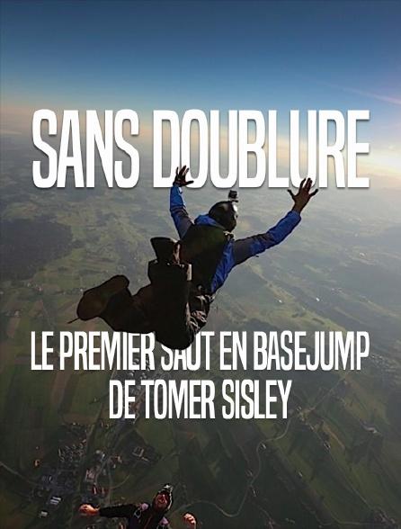 Sans doublure, le premier saut en basejump de Tomer Sisley