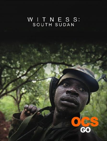 OCS Go - Witness : Soudan du Sud