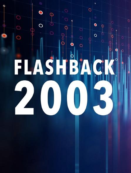 Flashback 2003