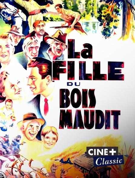 Ciné+ Classic - La fille du bois maudit