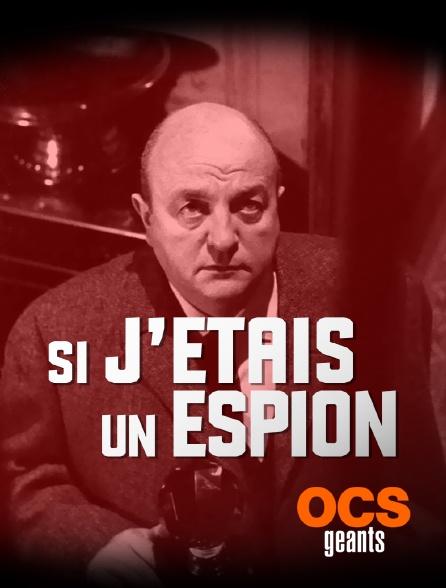 OCS Géants - Si j'étais un espion
