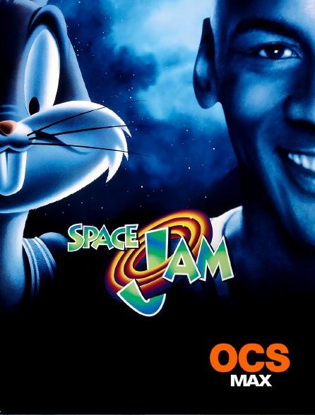 OCS Max - Space Jam
