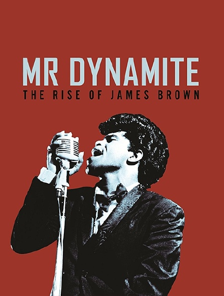 Mr Dynamite : The Rise of James Brown