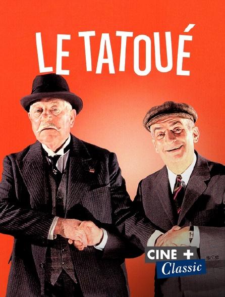 Ciné+ Classic - Le tatoué