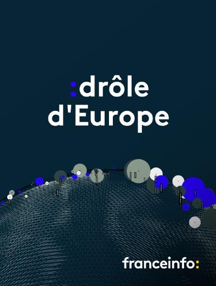 franceinfo: - Drôle d'Europe