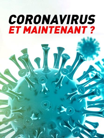 Coronavirus : et maintenant ?