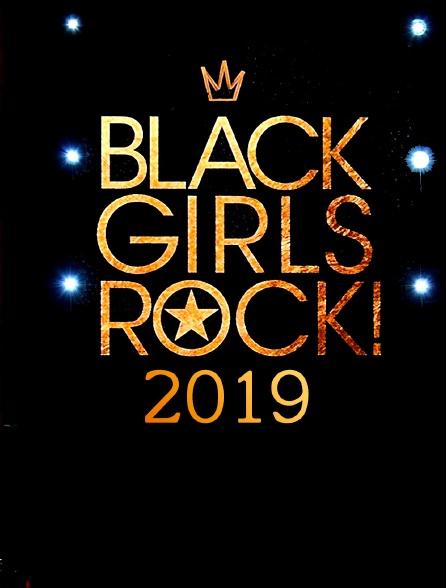 Black Girls Rock ! 2019