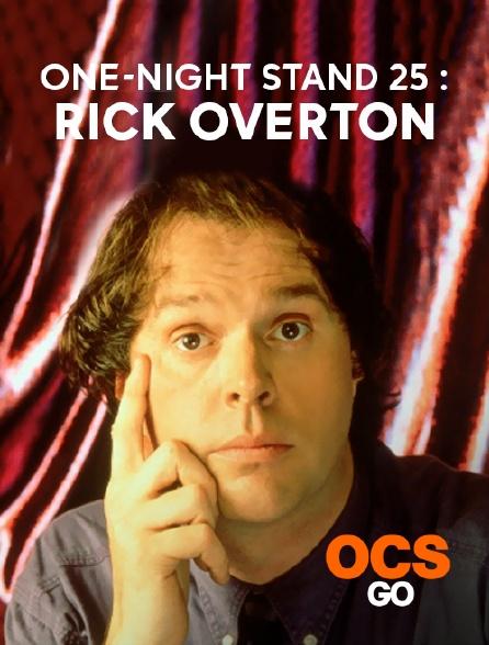 OCS Go - One-Night Stand 25 : Rick Overton