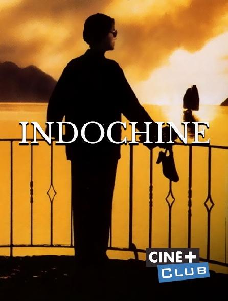 Ciné+ Club - Indochine