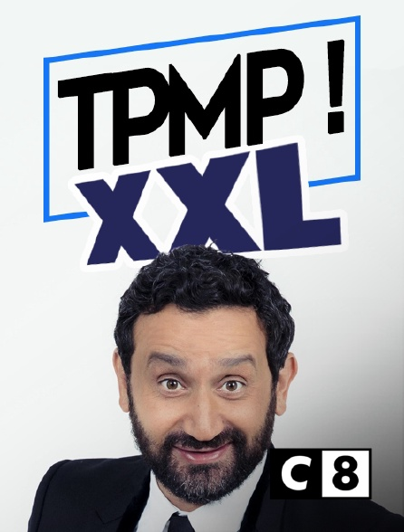 C8 - TPMP XXL