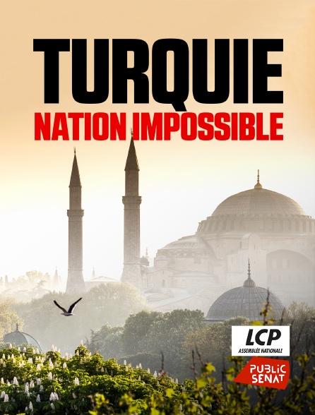 LCP Public Sénat - Turquie, nation impossible