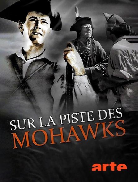 Arte - Sur la piste des Mohawks
