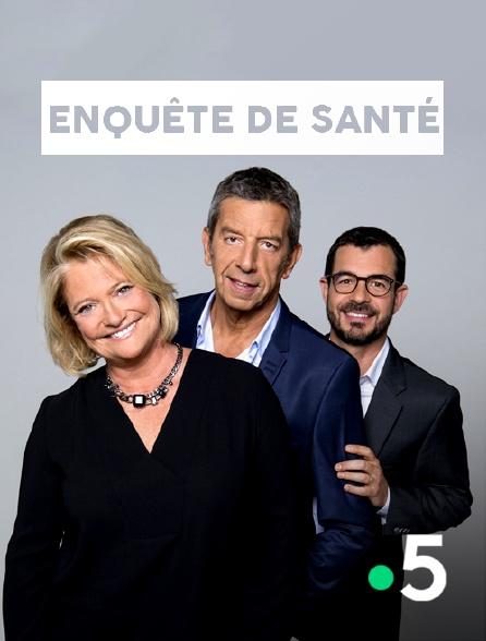 France 5 - Enquête de santé