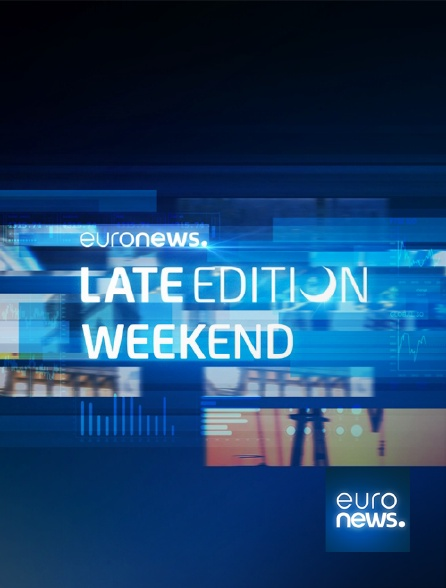Euronews - Late Edition Week-End