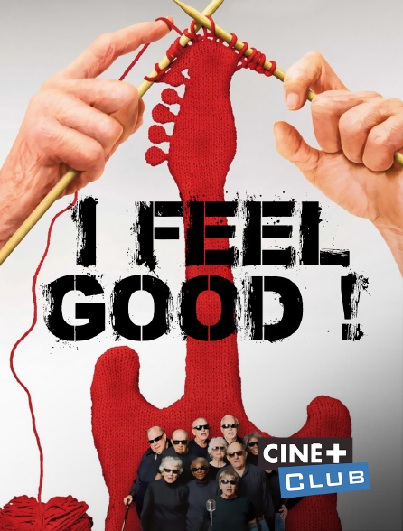Ciné+ Club - I Feel Good !