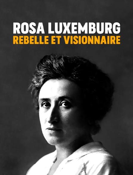 Rosa Luxemburg, rebelle et visionnaire