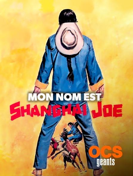 OCS Géants - Mon nom est Shanghai Joe