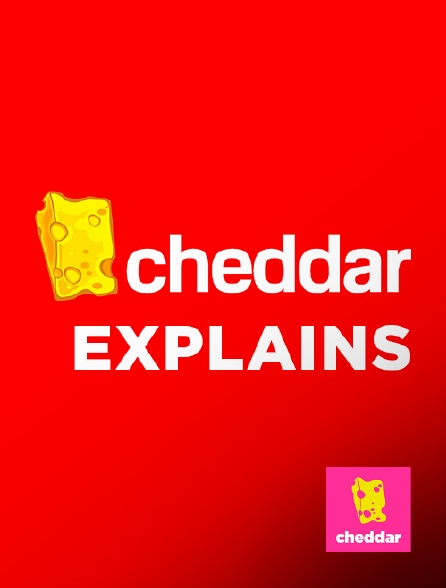 Cheddar - Cheddar Explains