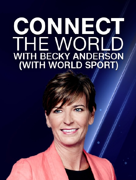 Connect the World with Becky Anderson (with World Sport)