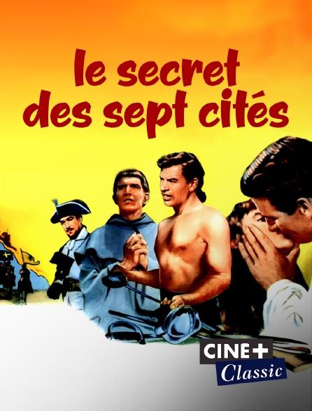 Ciné+ Classic - Le secret des sept cités