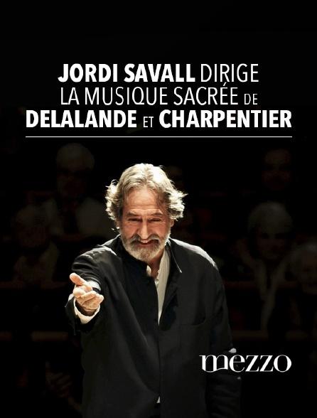 Mezzo - Jordi Savall dirige la musique sacrée de Delalande et Charpentier