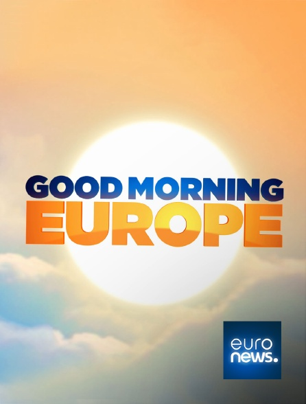 Euronews - Good Morning Europe