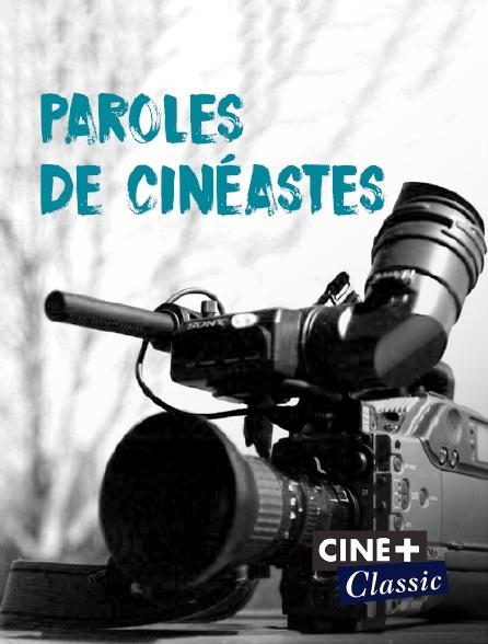 Ciné+ Classic - Paroles de cinéastes