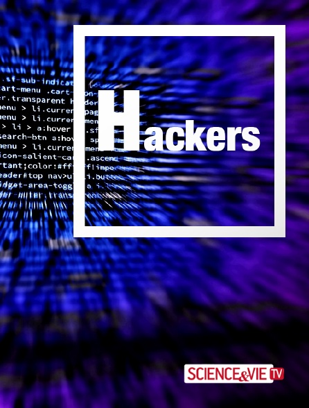 Science et Vie TV - Hackers