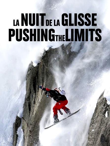 Nuit de la glisse : Pushing the Limits