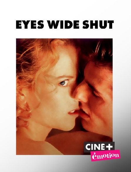Ciné+ Emotion - Eyes Wide Shut