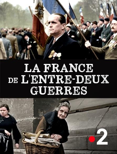 France 2 - La France de l'entre-deux-guerres