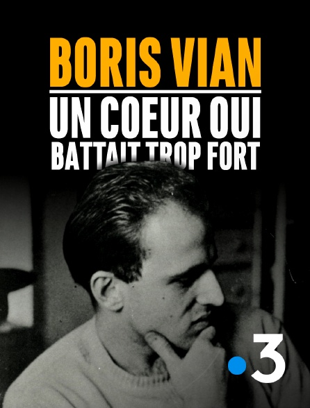 France 3 - Boris Vian, un coeur qui battait trop fort