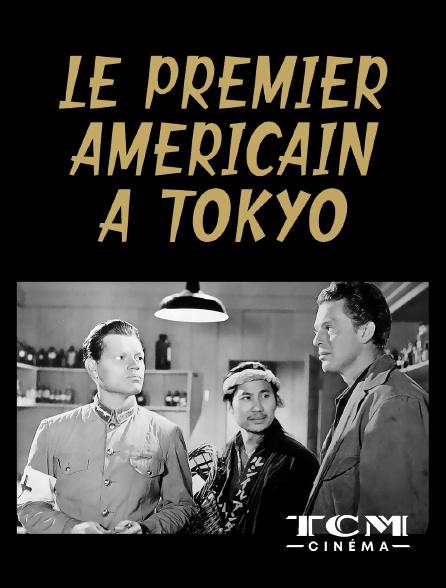 TCM Cinéma - Le premier Américain à Tokyo