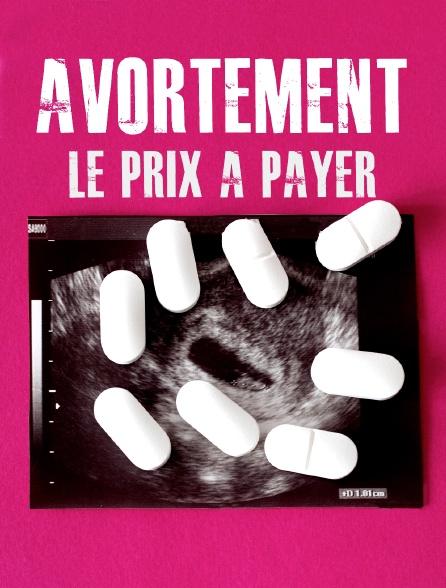 Avortement, le prix à payer
