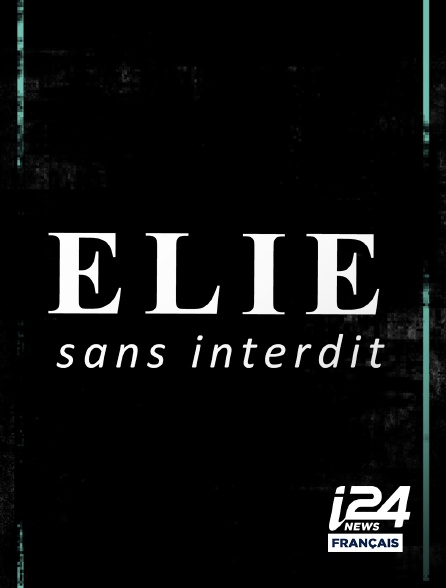 i24 News - Elie sans interdit